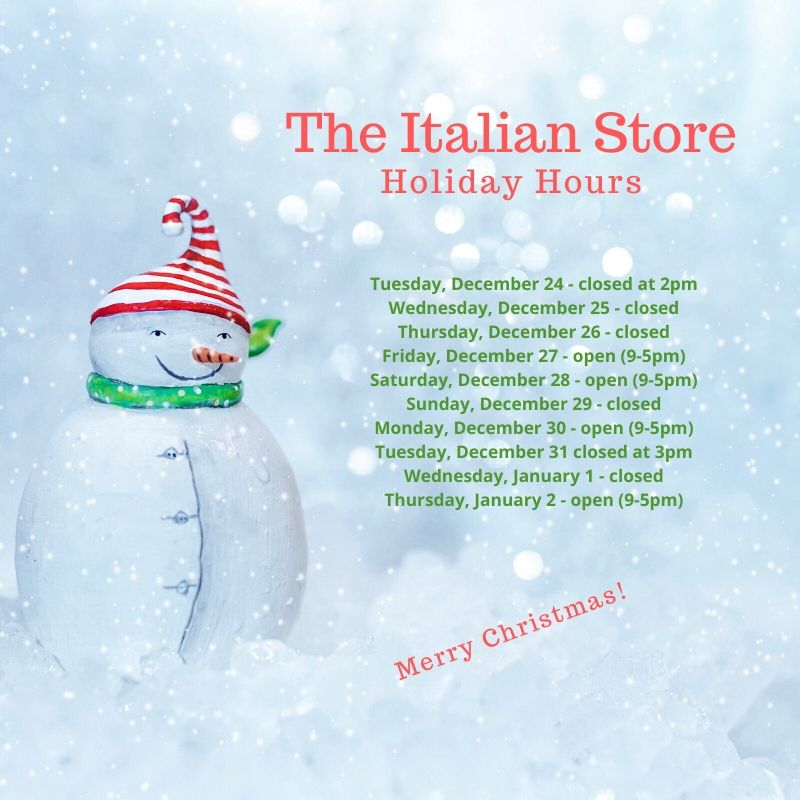 The Italian Store Holiday Hours